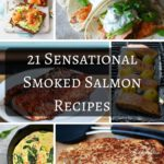 21 Sensational Smoked Salmon Recipes You Need To Try