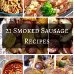 21 Smoked Sausage Recipes To Make You Drool For More