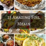 23 Amazing Foil Meals: Not Just A Summer Favorite