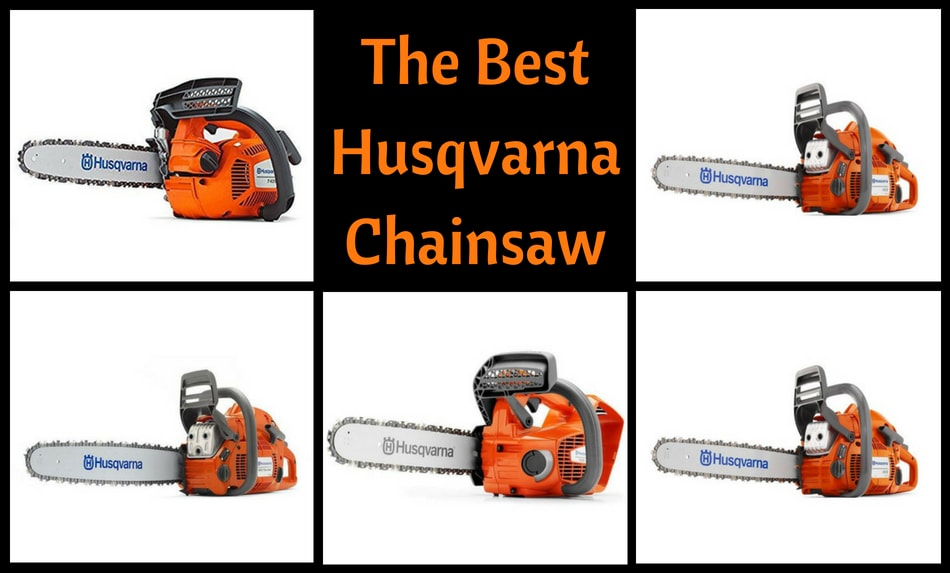 The best Husqvarna chainsaw