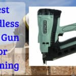 Best Cordless Nail Gun For Framing
