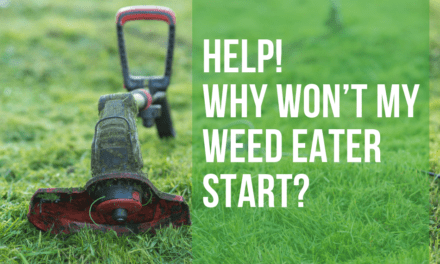 Help! Why Won't My Weed Eater Start?