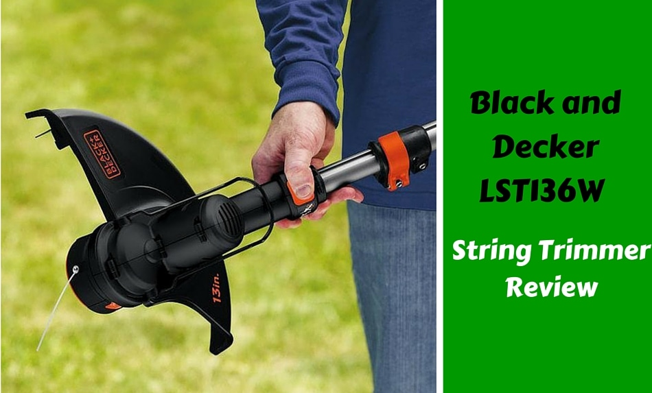 Black and Decker LST136W String Trimmer Review Green Background